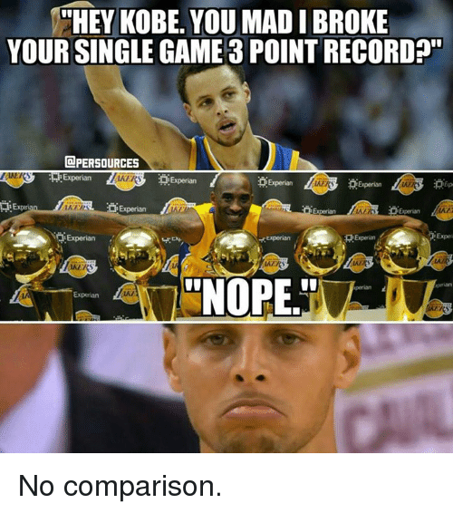 """Nba, Kobe, and Record: """"HEY KOBE. YOU MADI BROKE  YOUR SINGLE GAME 3 POINT RECORD  PERSOURCES  Experian  DExperian  Experian  ViKERR Experian  Experian  Experian  """"NOPE.  Experian No comparison."""