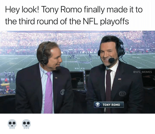 Memes, Nfl, and NFL Playoffs: Hey look! Tony Romo finally made it to  the third round of the NFL playoffs  @NFL MEMES  TONY ROMO 💀 💀
