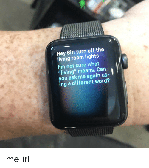 Hey Siri Turn Off The Living Room Lights I M Not Sure What Living