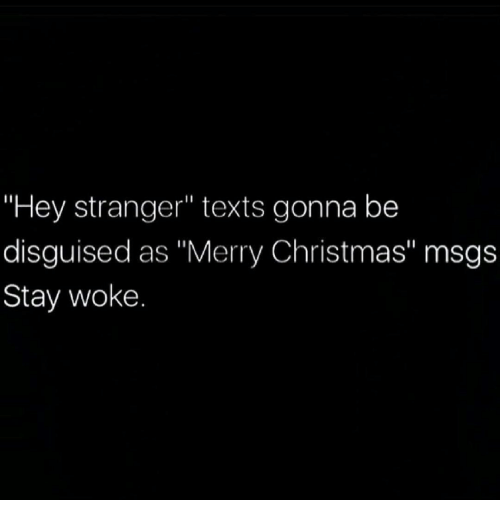 Hey Stranger Texts Gonna Be Disguised as Merry Christmas Msgs Stay ...