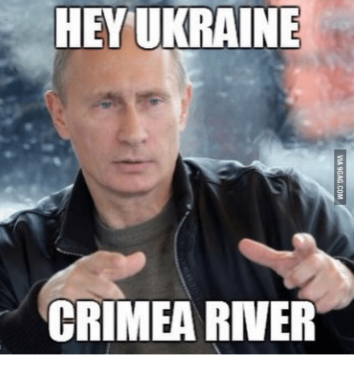 Hey Ukraine Crimea River Ukraine Meme On Meme