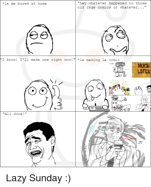 hey whatever happened to those le me bored at home 21541700 25 best old rage comics memes hourse memes, wellness memes