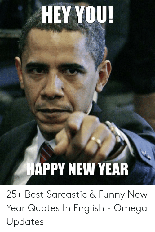 Hey You Happy New Year 25 Best Sarcastic Funny New Year Quotes
