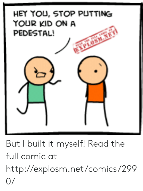 Hey You Stop Putting Your Kid On A Pedestal Explosm Net But