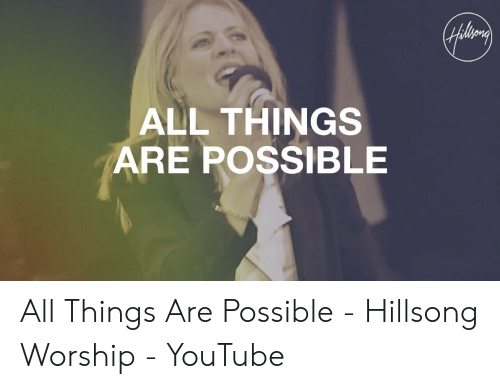 Hfery ALL THINGS ARE POSSIBLE All Things Are Possible