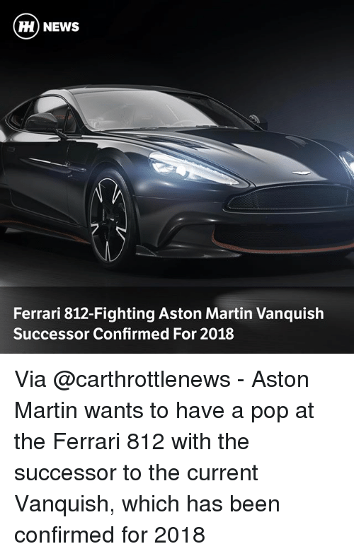 Hh News Ferrari 812 Fighting Aston Martin Vanquish Successor