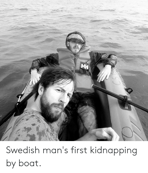 HH Swedish Man's First Kidnapping by Boat   Swedish Meme on ME ME
