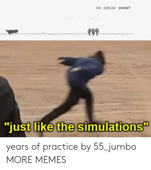 """Dank, Memes, and Target: HI 02532 o0087  """"just like the simulations years of practice by 55_jumbo MORE MEMES"""