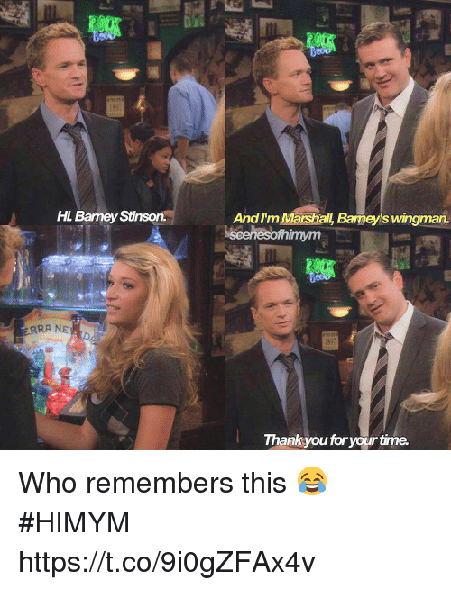 Memes, Time, and 🤖: Hi. Bamey Stinson.  And I'm Marshall, Barmey's wingman.  scenesofhimym  ERRA NE  hankyou for your time.  for Who remembers this 😂 #HIMYM https://t.co/9i0gZFAx4v