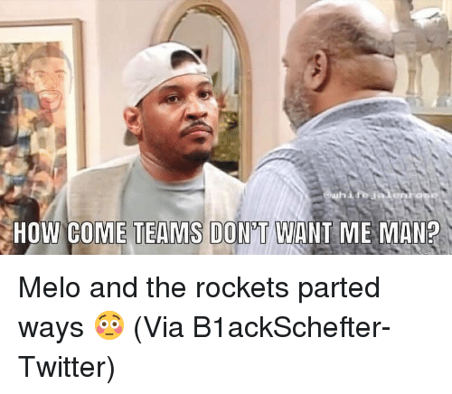 Basketball, Nba, and Sports: hi  HOW COME TEAMS DON'T WANT ME MAN? Melo and the rockets parted ways 😳 (Via ‪B1ackSchefter‬-Twitter)