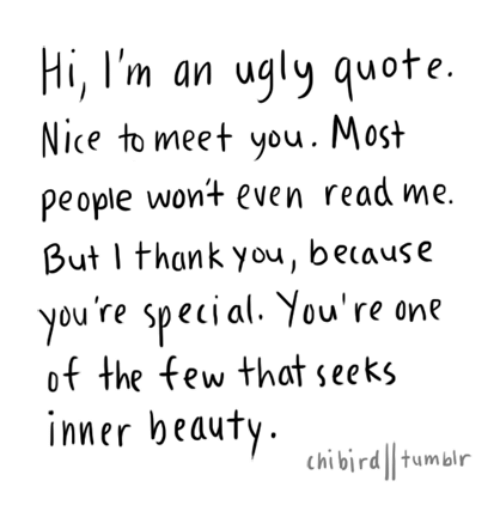 Hi Im An Ugly Quote Nice To Meet You Most People Wont Even Read Me