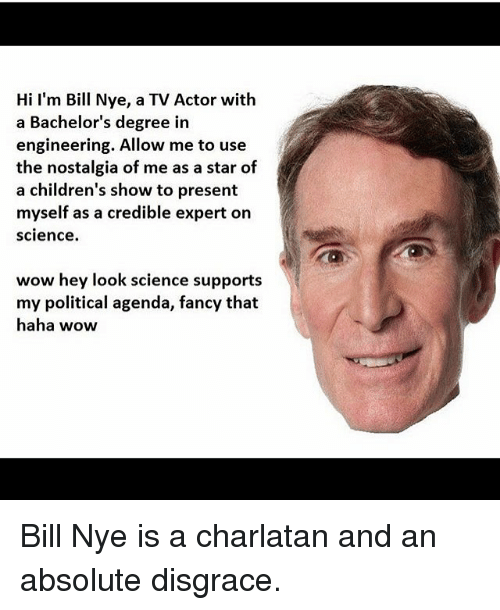 hi i m bill nye a tv actor with a bachelor s degree in engineering