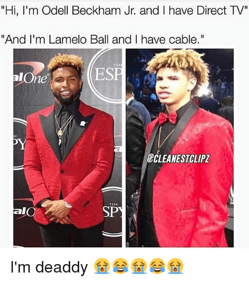Hi I\'m Odell Beckham Jr and I Have Direct TV and I\'m Lamelo Ball and ...