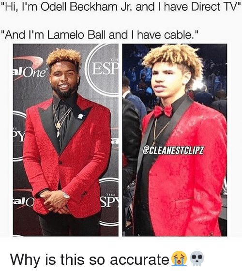 """Being Alone, Memes, and Odell Beckham Jr.: """"Hi, I'm Odell Beckham Jr. and I have Direct TV""""  """"And I'm Lamelo Ball and I have cable.""""  alOne  ECLEANESTCLIPZ  alO  SP Why is this so accurate😭💀"""
