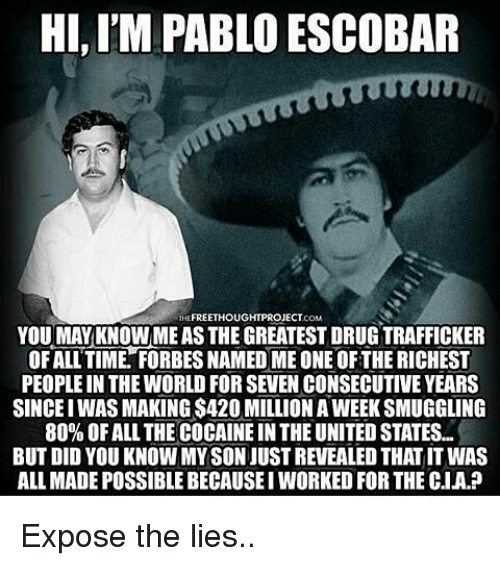 Memes, Pablo Escobar, and Forbes: HI, ITM PABLO ESCOBAR THE FREETHOUGHTPROJECT COM