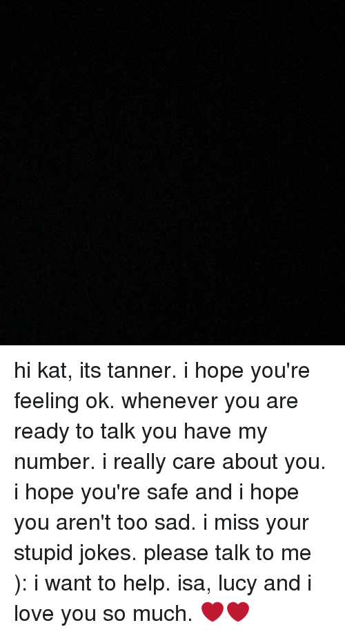 Hi Kat Its Tanner I Hope You're Feeling Ok Whenever You Are Ready to