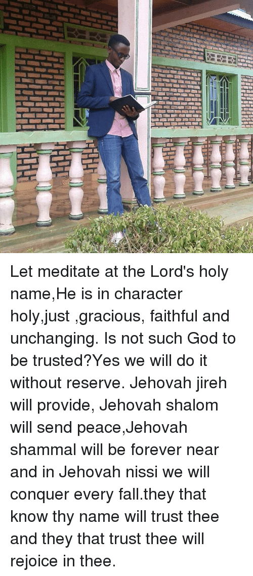 Hi- Let Meditate at the Lord's Holy nameHe Is in Character