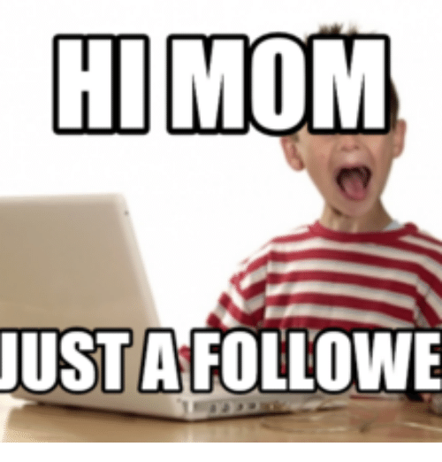 hi mom usta followe 16248947 hi mom usta followe mom meme on me me