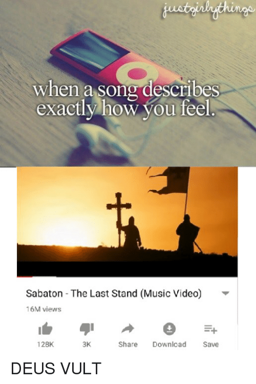 Music, History, and Video: hi  when a song describes  exactly how you feel  Sabaton - The Last Stand (Music Video)  16M views  128K  3K  Share Download  Save