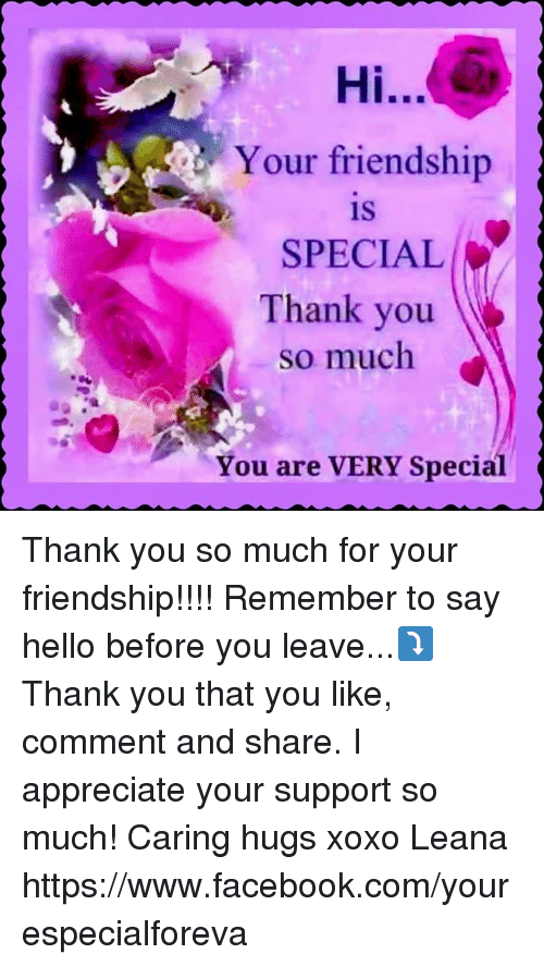 Hi Your Friendship Is Special Thank You So Much You Are Very Special