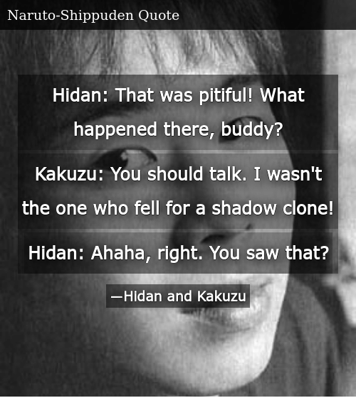 Hidan That Was Pitiful What Happened There Buddy Kakuzu You Should