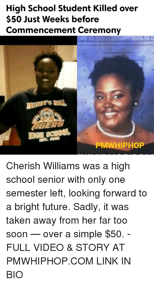 Memes, Away From Her, and 🤖: High School Student Killed over  $50 Just Weeks before  Commencement Ceremony  PMWHIPHOP Cherish Williams was a high school senior with only one semester left, looking forward to a bright future. Sadly, it was taken away from her far too soon — over a simple $50. - FULL VIDEO & STORY AT PMWHIPHOP.COM LINK IN BIO
