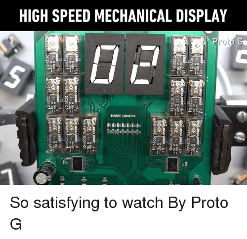 Dank, Watch, and 🤖: HIGH SPEED MECHANICAL DISPLAY  BINARY COUNTER So satisfying to watch By Proto G