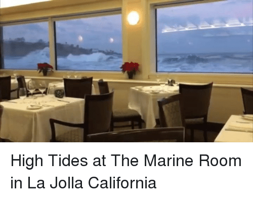 High Tides At The Marine Room In La Jolla California Dank Meme On