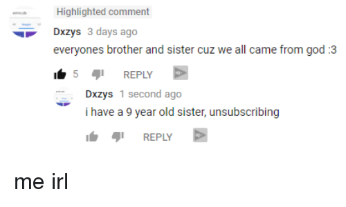 Highlighted Comment Dxzys 3 Days Ago Everyones Brother And Sister