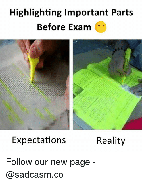 Memes, Reality, and 🤖: Highlighting Important Parts  Before Exam  Expectations  Reality Follow our new page - @sadcasm.co