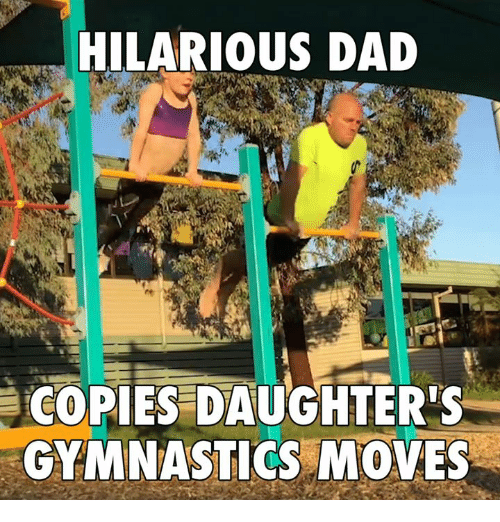 Memes, Gymnastics, and 🤖: HILARIOUS DAD  COPIES DAUGHTER's  GYMNASTICS MOVES