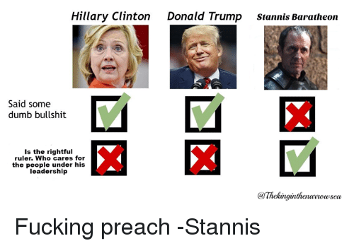 hillary clinton donald trump sannis baratheon said some dumb bullshit 4408680 ✅ 25 best memes about hillary clinton donald trump hillary