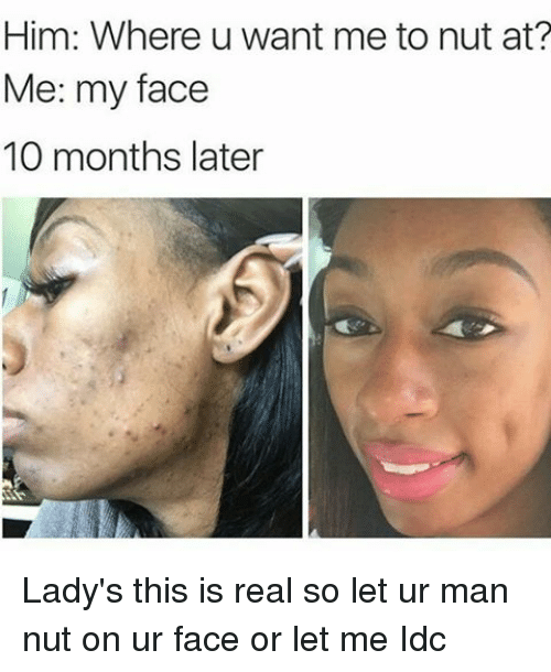 nut on her face