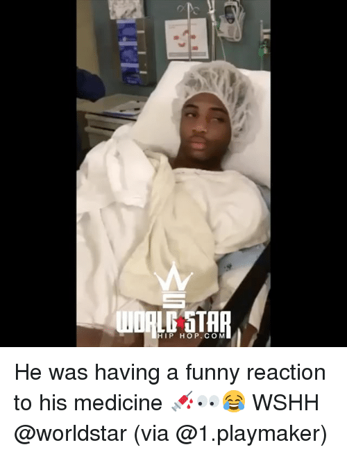 Funny, Memes, and Worldstar: HIP  HOP. CO M He was having a funny reaction to his medicine 💉👀😂 WSHH @worldstar (via @1.playmaker)