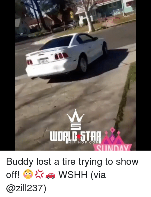 Memes, Wshh, and Lost: HIP HOP.COM  SUNDAy Buddy lost a tire trying to show off! 😳💢🚗 WSHH (via @zill237)