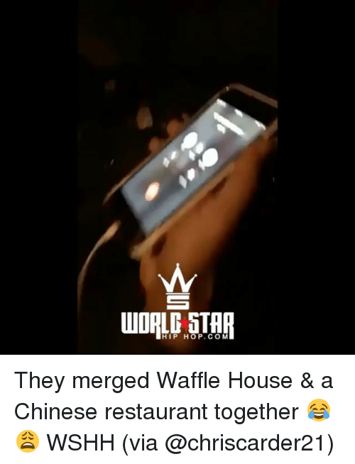Memes, Wshh, and Waffle House: HIP HOP.COM They merged Waffle House & a Chinese restaurant together 😂😩 WSHH (via @chriscarder21)
