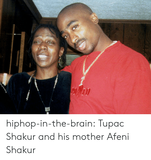 Tumblr, Tupac Shakur, and Blog: hiphop-in-the-brain: Tupac Shakur and his mother Afeni Shakur