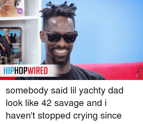 hiphop wired hop somebody said lil yachty dad look like 5112033 ✅ 25 best memes about lil yachty lil yachty memes