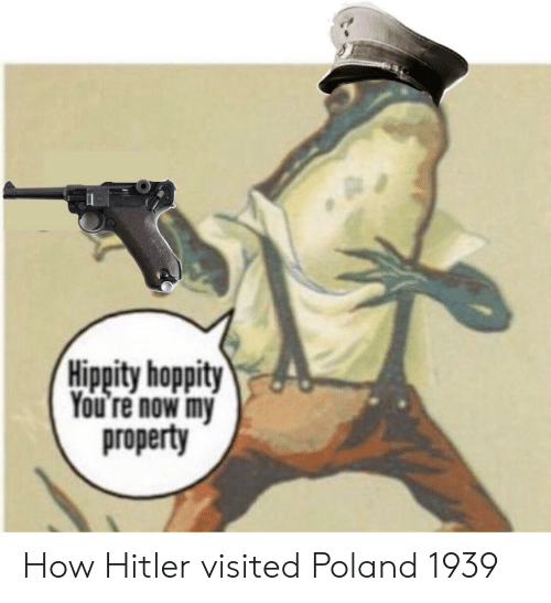 Hitler, Poland, and How: Hippity hoppity  You re now my  property How Hitler visited Poland 1939