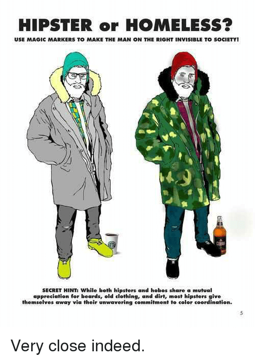HIPSTER or HOMELESS? USE MAGIC MARKERS TO MAKE THE MAN ON THE RIGHT