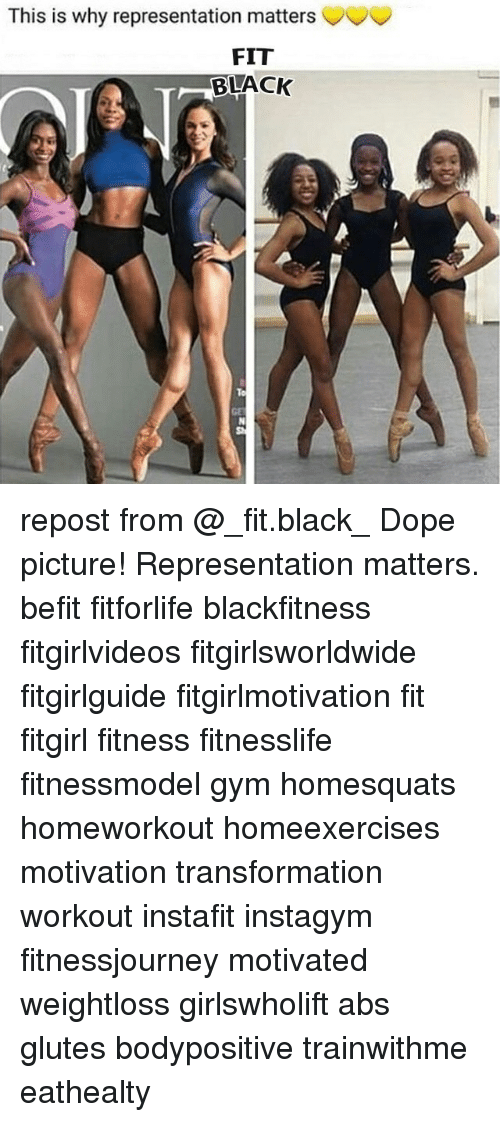 Dope, Gym, and Memes: his is why representation matters  FIT  BLACK  GE repost from @_fit.black_ Dope picture! Representation matters. befit fitforlife blackfitness fitgirlvideos fitgirlsworldwide fitgirlguide fitgirlmotivation fit fitgirl fitness fitnesslife fitnessmodel gym homesquats homeworkout homeexercises motivation transformation workout instafit instagym fitnessjourney motivated weightloss girlswholift abs glutes bodypositive trainwithme eathealty