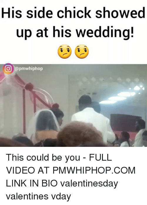 Memes, 🤖, and  Vday: His side chick showed  up at his wedding!  CO @pmwhiphop This could be you - FULL VIDEO AT PMWHIPHOP.COM LINK IN BIO valentinesday valentines vday