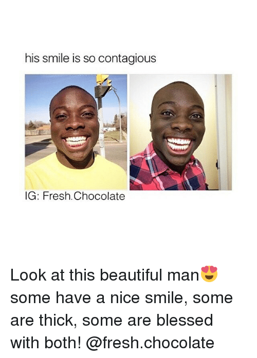 His Smile Is So Contagious Ig Fresh Chocolate Look At This Beautiful