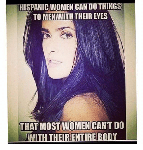 Quotes On Men Who Are Angry At Their Women: HISPANICWOMENICANDOTHINGS TO MEN WITH THEIR EYES THAT MOST
