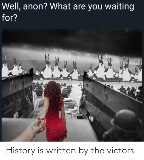 History Is Written By The Victors History Meme On Me Me