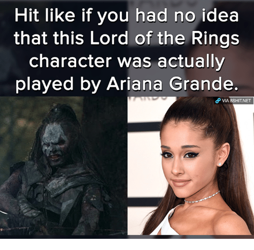 Ariana Grande, Memes, and The Ring: Hit like if you had no idea  that this Lord of the Rings  character was actually  played by Ariana Grande  dP VIA 8sHIT NET