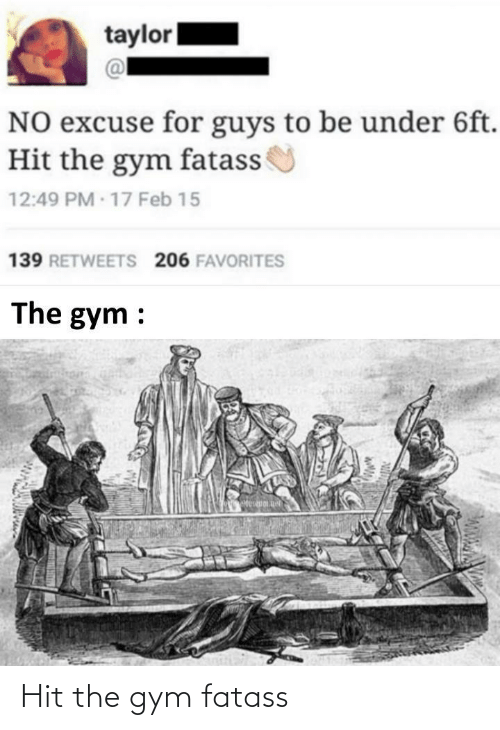 Gym, Hit, and The Gym: Hit the gym fatass
