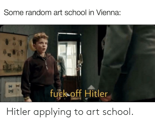 Hitler Applying To Art School School Meme On Me Me