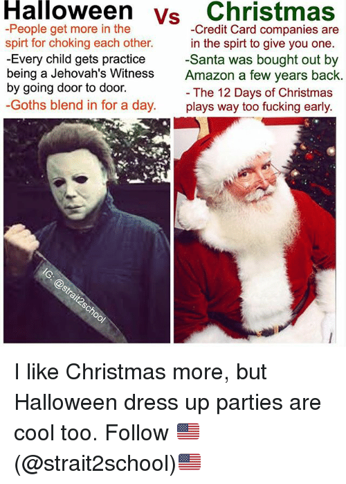 Jehovah Witness Christmas.Hlalloween Vs Christmas People Get More In The Spirt For