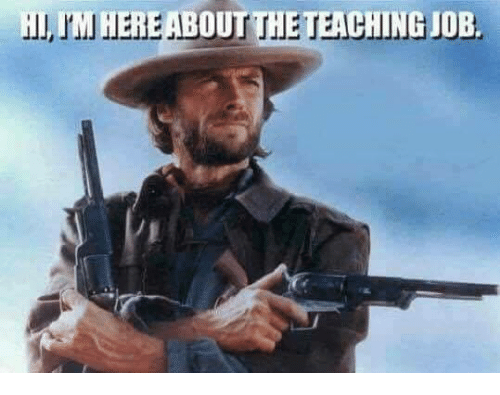 Memes, Teaching, and 🤖: HLJM HEREABOUT THE TEACHING JOB,